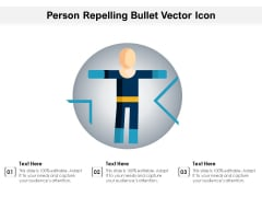 Person Repelling Bullet Vector Icon Ppt PowerPoint Presentation File Deck PDF