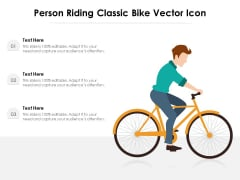 Person Riding Classic Bike Vector Icon Ppt PowerPoint Presentation Portfolio Graphics PDF