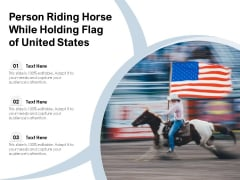 Person Riding Horse While Holding Flag Of United States Ppt PowerPoint Presentation Icon Slides PDF