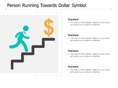 Person Running Towards Dollar Symbol Ppt PowerPoint Presentation Outline Elements