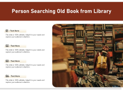 Person Searching Old Book From Libarary Ppt PowerPoint Presentation File Slides PDF