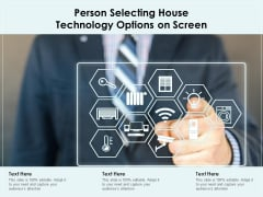 Person Selecting House Technology Options On Screen Ppt PowerPoint Presentation Gallery Outline PDF