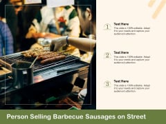 Person Selling Barbecue Sausages On Street Ppt Powerpoint Presentation Portfolio Clipart Images Pdf