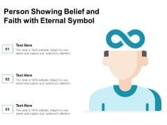 Person Showing Belief And Faith With Eternal Symbol Ppt PowerPoint Presentation Show Graphics Pictures PDF