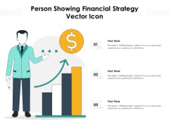 Person Showing Financial Strategy Vector Icon Ppt PowerPoint Presentation Show Inspiration PDF