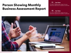 Person Showing Monthly Business Assessment Report Ppt PowerPoint Presentation File Aids PDF