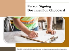 Person Signing Document On Clipboard Ppt PowerPoint Presentation File Outline PDF