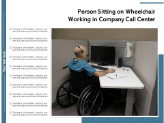 Person Sitting On Wheelchair Working In Company Call Center Ppt PowerPoint Presentation File Show PDF