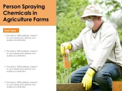 Person Spraying Chemicals In Agriculture Farms Ppt PowerPoint Presentation Pictures Display PDF