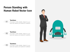 Person Standing With Human Robot Vector Icon Ppt PowerPoint Presentation Outline Professional PDF