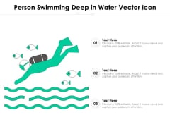 Person Swimming Deep In Water Vector Icon Ppt PowerPoint Presentation Gallery Images PDF