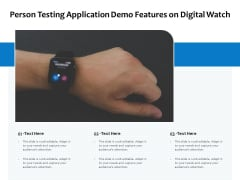 Person Testing Application Demo Features On Digital Watch Ppt PowerPoint Presentation File Backgrounds PDF