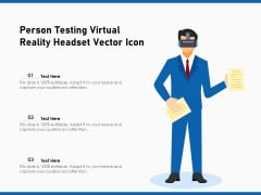 Person Testing Virtual Reality Headset Vector Icon Ppt PowerPoint Presentation Slides Graphics Example PDF