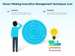 Person Thinking Innovative Management Techniques Icon Ppt PowerPoint Presentation File Slideshow PDF