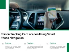 Person Tracking Car Location Using Smart Phone Navigation Ppt PowerPoint Presentation File Graphic Images PDF
