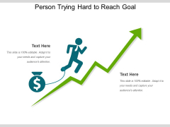 Person Trying Hard To Reach Goal Ppt PowerPoint Presentation Professional Format PDF
