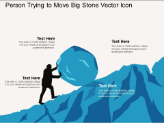 Person Trying To Move Big Stone Vector Icon Ppt PowerPoint Presentation Visual Aids Layouts PDF