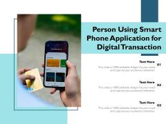 Person Using Smart Phone Application For Digital Transaction Ppt PowerPoint Presentation Gallery Slide Portrait PDF