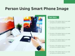 Person Using Smart Phone Image Ppt PowerPoint Presentation Model Design Inspiration PDF