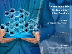 Person Using Tab For Technology Linked Services Ppt PowerPoint Presentation Slides Designs Download PDF