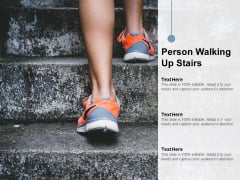 Person Walking Up Stairs Ppt PowerPoint Presentation Inspiration Deck