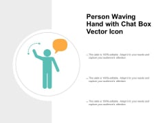 Person Waving Hand With Chat Box Vector Icon Ppt PowerPoint Presentation File Summary