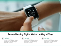 Person Wearing Digital Watch Looking At Time Ppt PowerPoint Presentation Pictures Ideas PDF