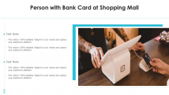 Person With Bank Card At Shopping Mall Ppt PowerPoint Presentation Gallery Graphics Tutorials PDF