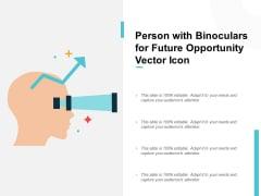 Person With Binoculars For Future Opportunity Vector Icon Ppt PowerPoint Presentation Infographic Template Format Ideas