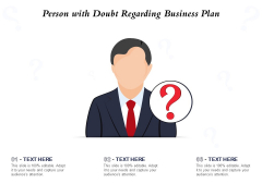 Person With Doubt Regarding Business Plan Ppt PowerPoint Presentation File Clipart Images PDF