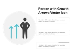 Person With Growth Arrows Vector Icon Ppt PowerPoint Presentation Pictures Layouts