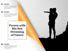 Person With His Son Dreaming Of Future Ppt PowerPoint Presentation Infographics Slide Portrait PDF