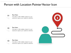 Person With Location Pointer Vector Icon Ppt PowerPoint Presentation Icon Pictures PDF