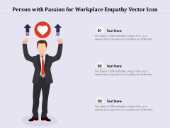 Person With Passion For Workplace Empathy Vector Icon Ppt PowerPoint Presentation Gallery Example File PDF