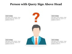 Person With Query Sign Above Head Ppt PowerPoint Presentation File Mockup PDF