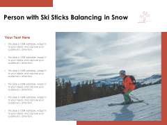 Person With Ski Sticks Balancing In Snow Ppt PowerPoint Presentation Icon Demonstration PDF