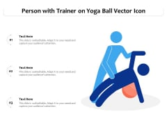 Person With Trainer On Yoga Ball Vector Icon Ppt PowerPoint Presentation File Mockup PDF