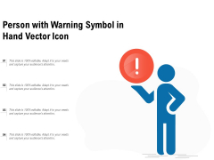 Person With Warning Symbol In Hand Vector Icon Ppt PowerPoint Presentation Gallery Outline PDF