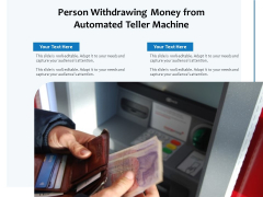 Person Withdrawing Money From Automated Teller Machine Ppt PowerPoint Presentation Gallery Background PDF