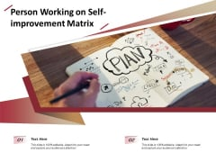 Person Working On Self Improvement Matrix Ppt PowerPoint Presentation Gallery Good PDF