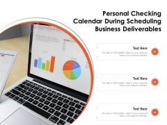 Personal Checking Calendar During Scheduling Business Deliverables Ppt PowerPoint Presentation Model Summary PDF
