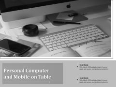 Personal Computer And Mobile On Table Ppt PowerPoint Presentation File Clipart Images PDF