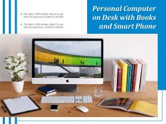 Personal Computer On Desk With Books And Smart Phone Ppt PowerPoint Presentation File Formats PDF