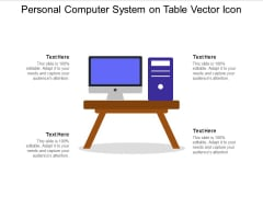 Personal Computer System On Table Vector Icon Ppt PowerPoint Presentation Outline Designs Download PDF