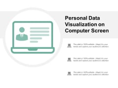 Personal Data Visualization On Computer Screen Ppt PowerPoint Presentation Show Layout Ideas