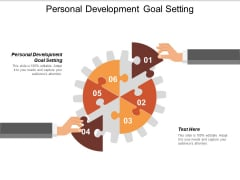 Personal Development Goal Setting Ppt PowerPoint Presentation File Deck