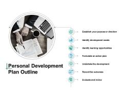 Personal Development Plan Outline Ppt PowerPoint Presentation Inspiration Template