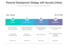 Personal Development Strategy With Success Criteria Ppt PowerPoint Presentation Gallery Templates PDF