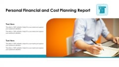 Personal Financial And Cost Planning Report Ppt PowerPoint Presentation Infographic Template Influencers PDF