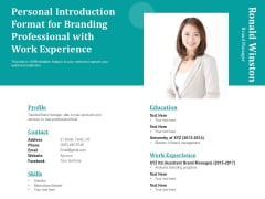 Personal Introduction Format For Branding Professional With Work Experience Ppt PowerPoint Presentation Gallery Demonstration PDF